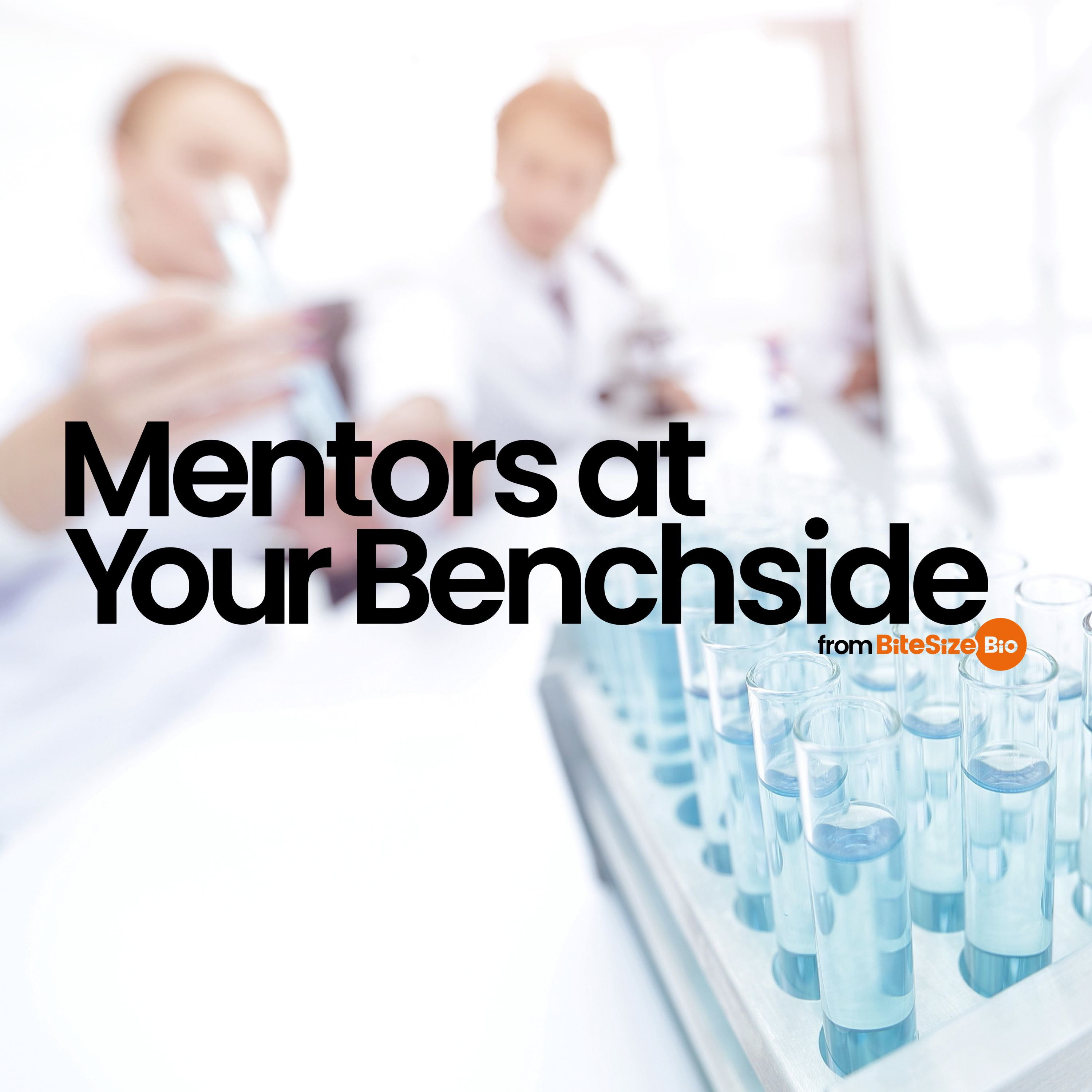 Mentors at Your Benchside